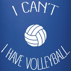 I can't I have Volleyball Mugs & Drinkware - Full Color Mug