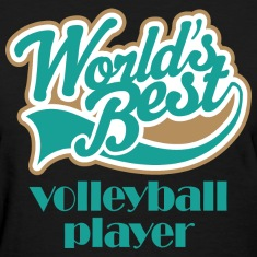 Volleyball Player Worlds Best Women's T-Shirts