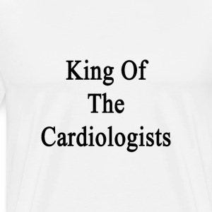 king_of_the_cardiologists T-Shirts - Men's Premium T-Shirt