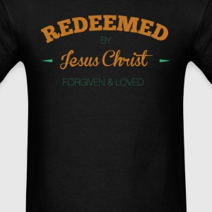 Redeemed-by-Jesus Christ Forgiven and Loved - Men's T-Shirt