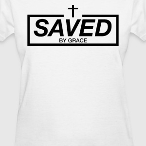 Saved by Grace - Women's T-Shirt