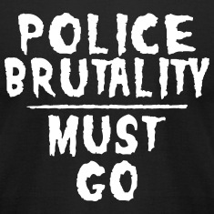 Police Brutality Must Go