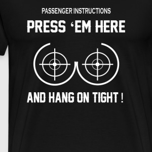 Press Em Here and Hang On Tight - Men's Premium T-Shirt
