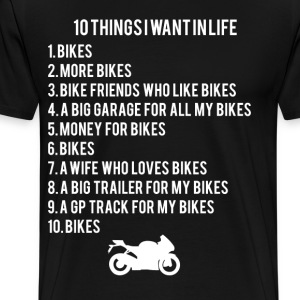 10 Biker Things I Want In Life - Men's Premium T-Shirt