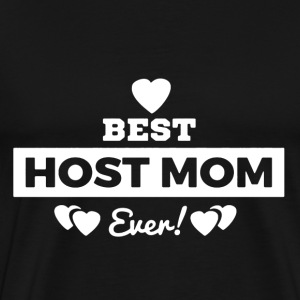 Best Host Mom Shirt - Men's Premium T-Shirt