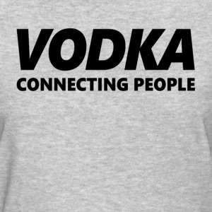 VODKA Connecting People Women's T-Shirts - Women's T-Shirt