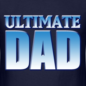 Ultimate DAD father's day - Men's T-Shirt