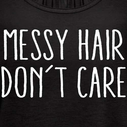 Messy Hair Don't Care