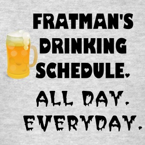 FRATMAN'S DRINKING SCHEDULE - Men's T-Shirt