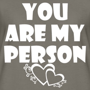 YOU ARE MY PERSON - Women's Premium T-Shirt