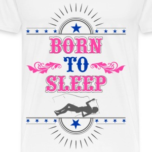 Born to Sleep - Men's Premium T-Shirt
