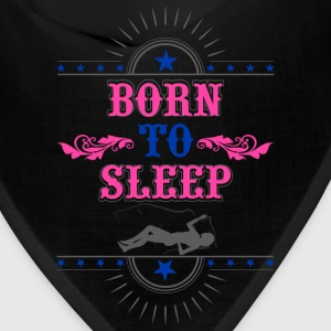 Born to Sleep - Bandana