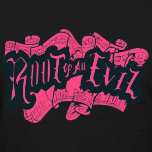 root of all evil - Women's T-Shirt
