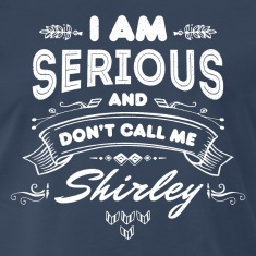 I Am Serious and Don't Call Me Shirley