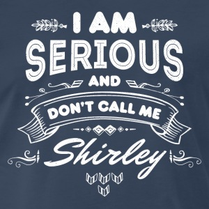 I Am Serious and Don't Call Me Shirley - Men's Premium T-Shirt