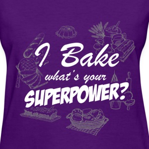 Bake - Superpower - Women's T-Shirt