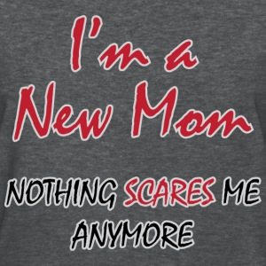 Nothing Scares New Mom - Women's T-Shirt