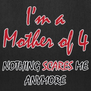 Nothing Scares Mother of 4 - Tote Bag