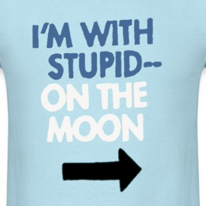 I'm With Stupid.. On the Moon - Men's T-Shirt