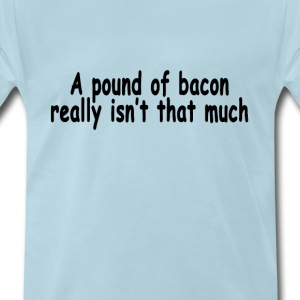 a_pound_of_bacon_mens_shirt - Men's Premium T-Shirt