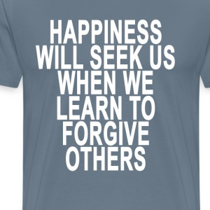 happiness_will_seek_us_when_we_learn_to_ - Men's Premium T-Shirt