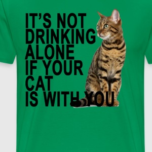 its_not_drinking_alone_if_your_cat_is_wi - Men's Premium T-Shirt