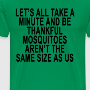 lets_all_take_a_minute_and_be_thankful_m - Men's Premium T-Shirt