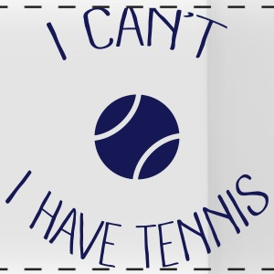 I can't I have Tennis Mugs & Drinkware - Panoramic Mug