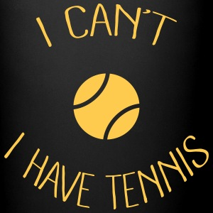I can't I have Tennis Mugs & Drinkware - Full Color Mug