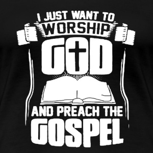 Worship God Shirt - Women's Premium T-Shirt