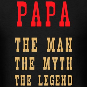 Papa - The Man, The Myth, The Legend - Men's T-Shirt