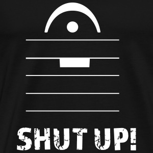SHUT UP! - Men's Premium T-Shirt