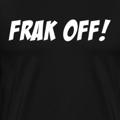 WTF Frak Off! T-Shirts