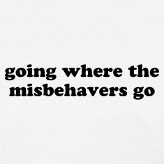Misbehavers - Funny Quote Women's T-Shirts