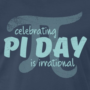 Anti Pi Day: Celebrating Pi Day is Irrational - Men's Premium T-Shirt