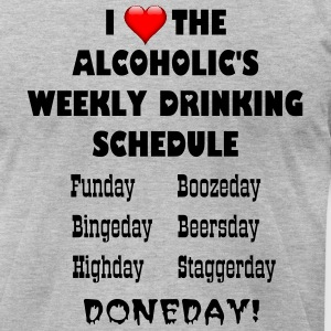 ALCOHLIC WEEKLY DRINKING SCHEDULE 3 - Men's T-Shirt by American Apparel