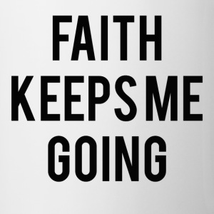Faith Keeps Me Going Mug - Coffee/Tea Mug