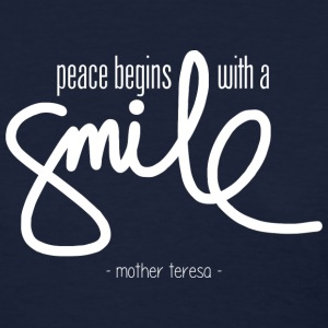 Peace begins with a smile Women's T-Shirts - Women's T-Shirt