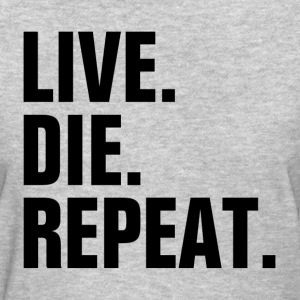 Live Die Repeat Cycle of Life Reincarnate Soul Women's T-Shirts - Women's T-Shirt