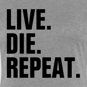 Live Die Repeat Cycle of Life Reincarnate Soul Women's T-Shirts - Women's Premium T-Shirt