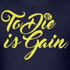 To Die Is Gain - Northbound - Men's T-Shirt