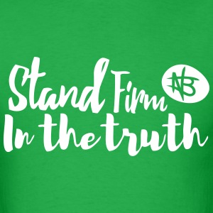 Stand Firm in the Truth - Northbound Christian - Men's T-Shirt