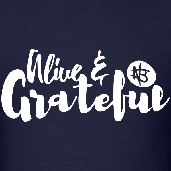 Alive and Grateful - Northbound Christian Apparel - Men's T-Shirt