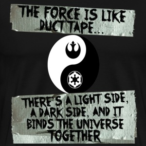 Duct Tape is The Force - Men's Premium T-Shirt