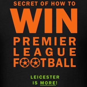 Leicester is More! - How to Win EPL Football. - Men's T-Shirt
