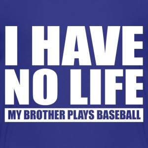 My Brother Plays Baseball Baby & Toddler Shirts - Toddler Premium T-Shirt