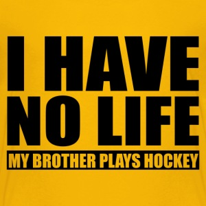 My Brother Plays Hockey Baby & Toddler Shirts - Toddler Premium T-Shirt