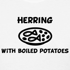 Herring with boiled potatoes Women's T-Shirts