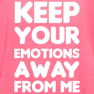 Keep your emotions away from me Tanks - Women's Flowy Tank Top by Bella