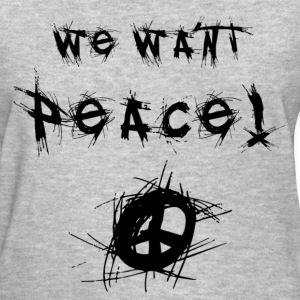 We Want Peace Women's T-Shirts - Women's T-Shirt